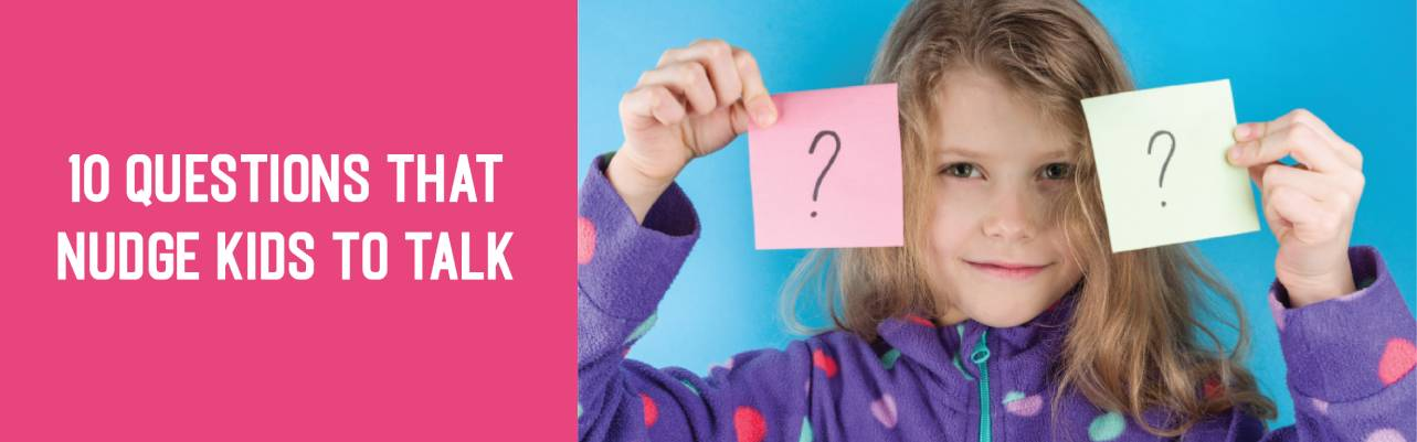 10 Questions that Nudge Kids to Talk